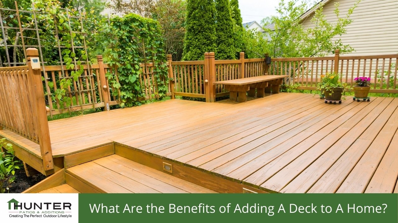 What Are the Benefits of Adding A Deck to A Home