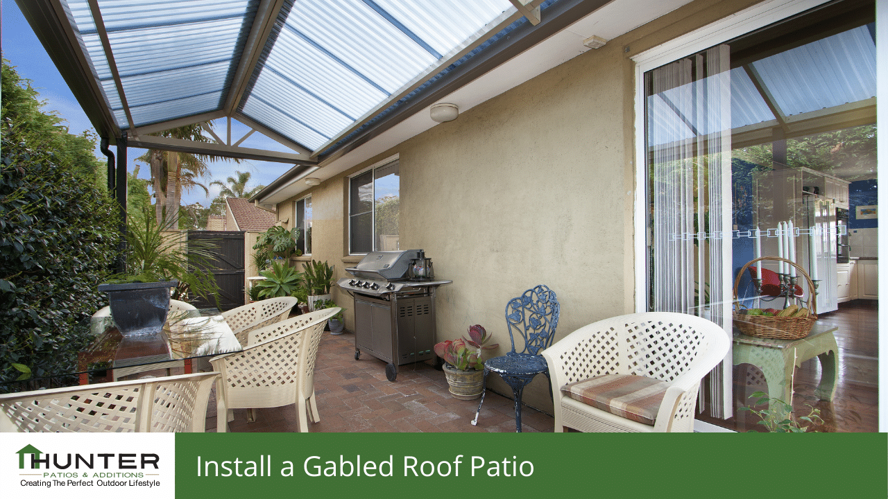 Install a gabled roof patio