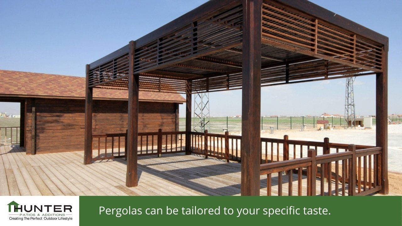 Pergolas can be tailored to your specific taste.